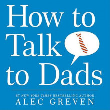 How to Talk to Dads av Alec Greven (Innbundet)