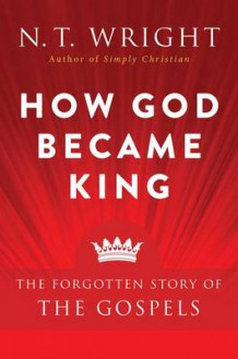 How God Became King av Fellow and Chaplain N T Wright (Heftet)