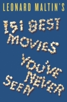 Leonard Maltin's 151 Best Movies You've Never Seen av Leonard Maltin (Heftet)