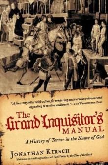 The Grand Inquisitor's Manual: A History of Terror in the Name of God av Jonathan Kirsch (Heftet)