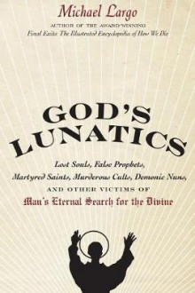 God's Lunatics av Michael Largo (Heftet)