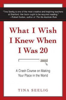 What I Wish I Knew When I Was 20 av Tina Seelig (Innbundet)