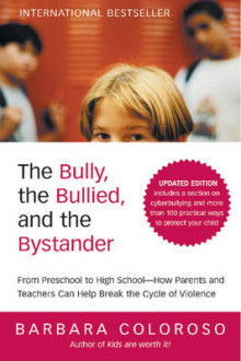 The Bully, the Bullied, and the Bystander av Barbara Coloroso (Heftet)
