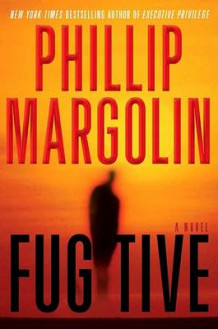 Fugitive av Phillip Margolin (Heftet)