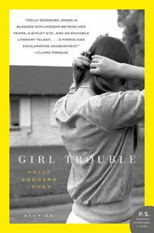 Girl Trouble av Holly Goddard Jones (Heftet)