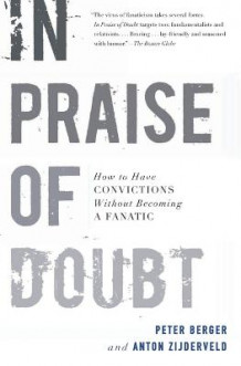 In Praise of Doubt av Peter Berger og Anton C. Zijderveld (Heftet)