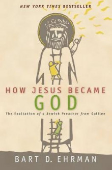 How Jesus Became God av Bart D. Ehrman (Heftet)
