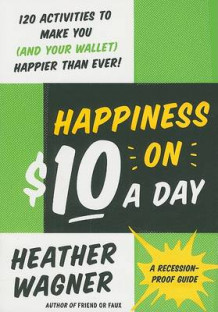 Happiness on $10 a Day av Heather Wagner (Heftet)