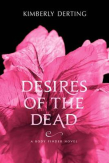 Desires of the Dead av Kimberly Derting (Heftet)