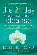21-Day Consciousness Clense: A Breakthrough Program for Connecting With Your Souls Deepest Purpose av Debbie Ford (Heftet)