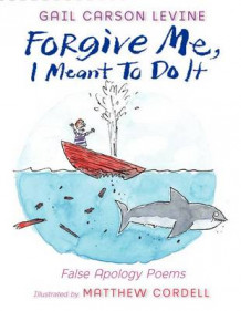 Forgive Me, I Meant to Do It av Gail Carson Levine (Innbundet)