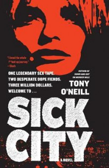 Sick City av Tony O'Neill (Heftet)