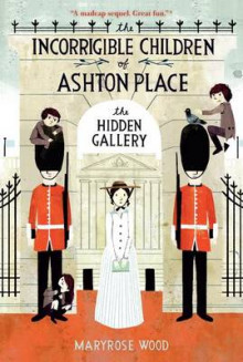 The Hidden Gallery: Hidden Gallery Book II av Maryrose Wood (Heftet)