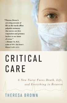 Critical Care av Theresa Brown (Heftet)