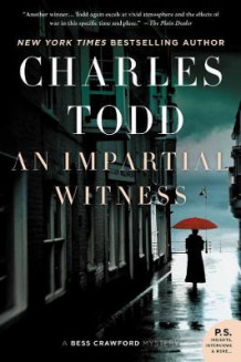 An Impartial Witness: A Bess Crawford Mystery av Charles Todd (Heftet)