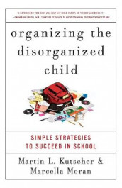Organizing the Disorganized Child av Martin L. Kutscher og Marcella Moran (Heftet)
