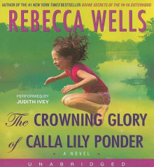 The Crowning Glory of Calla Lily Ponder av Rebecca Wells (Lydbok-CD)