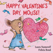 Happy Valentine's Day, Mouse! av Laura Joffe Numeroff (Pappbok)