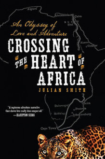 Crossing the Heart of Africa av Julian Smith (Heftet)