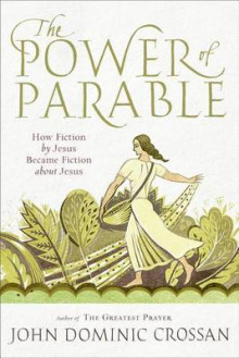 The Power of Parable av John Dominic Crossan (Heftet)