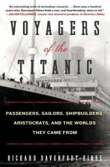 Voyagers of the Titanic av Richard Davenport-Hines (Heftet)