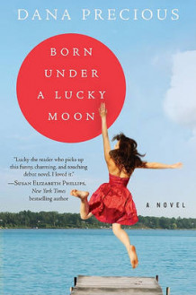 Born Under a Lucky Moon av Dana Precious (Heftet)