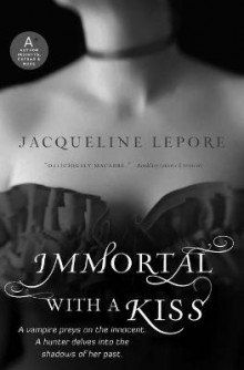 Immortal with a Kiss av Jacqueline Lepore (Heftet)