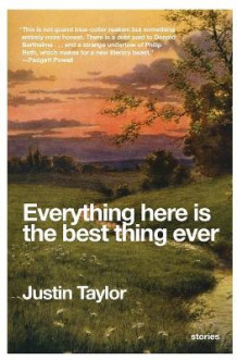 Everything Here Is the Best Thing Ever av Justin Taylor (Heftet)