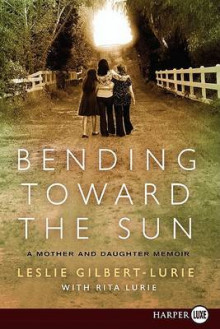 Bending Toward the Sun av Leslie Gilbert-Lurie (Heftet)