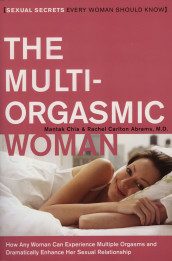 The Multi-Orgasmic Woman av Rachel Carlton Abrams og Mantak Chia (Heftet)