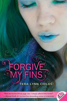 Forgive My Fins av Tera Lynn Childs (Heftet)