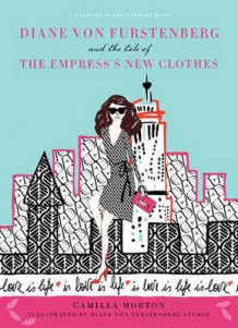 Diane von Furstenberg and the Tale of the Empress's New Clothes av Camilla Morton (Innbundet)