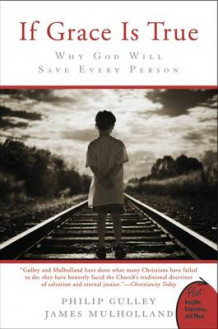 If Grace Is True: Why God Will Save Every Person av Philip Gulley (Heftet)
