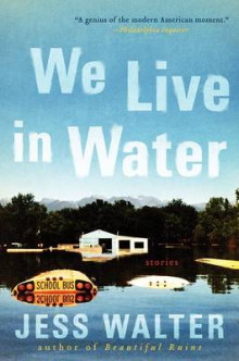 We Live in Water av Jess Walter (Heftet)