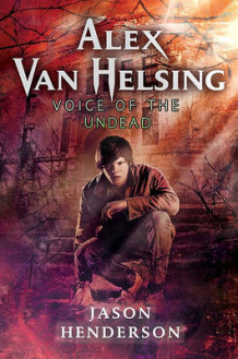 Alex Van Helsing: Voice of the Undead av Jason Henderson (Innbundet)
