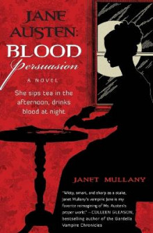 Jane Austen: Blood Persuasion av Janet Mullany (Heftet)