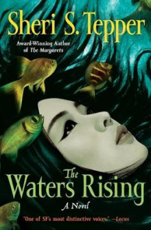 The Waters Rising av Sheri S Tepper (Heftet)