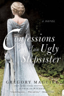 Confessions of an Ugly Stepsister av Gregory Maguire (Heftet)