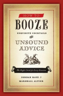 How to Booze av Jordan Kaye og Marshall Altier (Heftet)