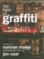 The Faith of Graffiti av Norman Mailer og Jon Naar (Innbundet)