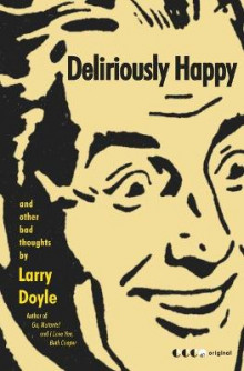 Deliriously Happy av Larry Doyle (Heftet)