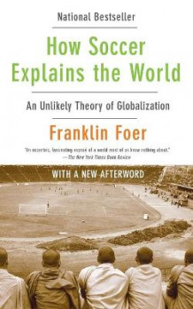 How Soccer Explains the World av Franklin Foer (Heftet)