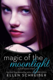 Magic of the Moonlight: A Full Moon Novel av Ellen Schreiber (Innbundet)