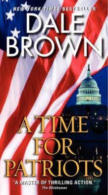 A Time for Patriots av Dale Brown (Heftet)