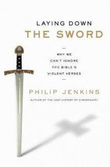 Laying Down the Sword av Phillip Jenkins (Heftet)