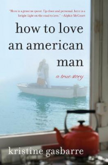 How to Love an American Man av Kristine Gasbarre (Heftet)