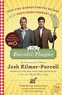 The Bucolic Plague av Josh Kilmer-Purcell (Heftet)