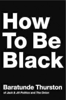How to be Black av Baratunde Thurston (Innbundet)