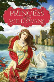 Princess of the Wild Swans av Diane Zahler (Heftet)