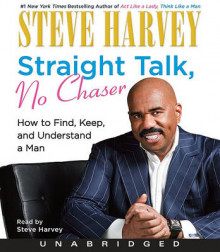 Straight Talk, No Chaser: How to Find, Keep and Understand a Man UA CD av Steve Harvey (Lydbok-CD)